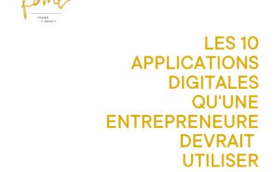 Les 10 applications digitales qu'une entrepreneure devrait utiliser